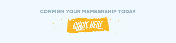 Confirm your membership today - Click here