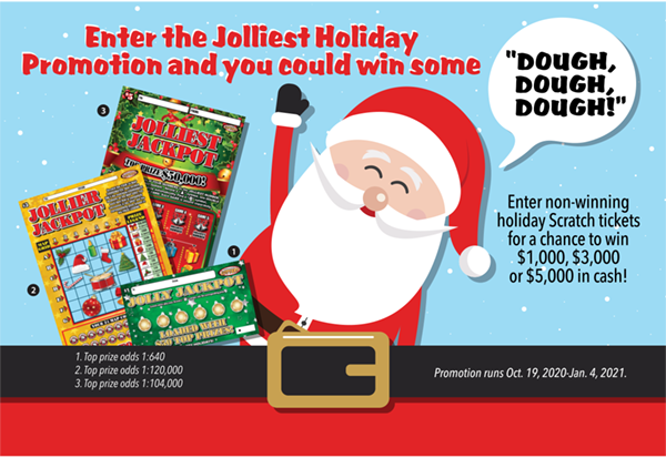 Enter the Jolliest Holiday Promotion and you could win some dough, dough, dough.
